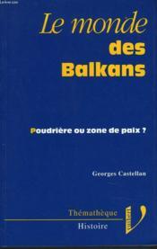 Le Monde Des Balkans - Couverture - Format classique