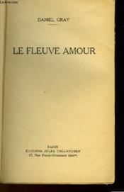 Le Fleuve Amour - Couverture - Format classique