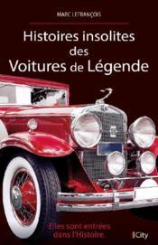 Histoires insolites des voitures de légende - Couverture - Format classique