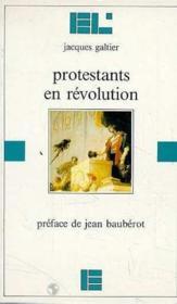 Protestants en revolution - Couverture - Format classique