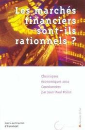 Les Marches Financiers Sont-Ils Rationnels ; Chroniques Economiques 2002 - Couverture - Format classique