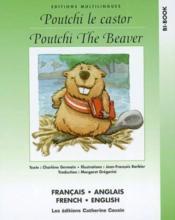 Poutchi le castor ; poutchi the beaver - Couverture - Format classique