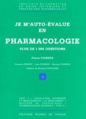 Je M'Auto-Evalue En Pharmacologie - Couverture - Format classique
