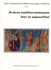 Prieres mediterraneennes. hier et aujourd'hui - Couverture - Format classique