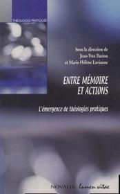 Entre mémoire et action ; l'émergence de théologies pratiques - Couverture - Format classique
