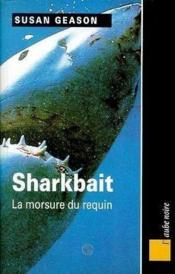 Sharkbait ; La Morsure Du Requin - Couverture - Format classique