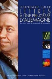 Lettres A Une Princesse D'Allemagne. Surdivers Sujets De Physique&Philosophie - Couverture - Format classique