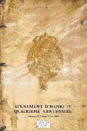 Avenement d'henri iv quatrieme colloque -colloque iv - agen-nerac 1990 - Couverture - Format classique