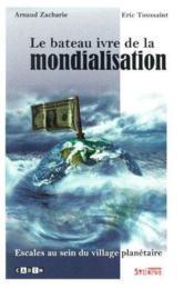 Le bateau ivre de la mondialisation ; escales au sein du village planétaire - Couverture - Format classique