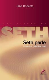 Seth parle ; l'éternelle validité de l'âme - Couverture - Format classique
