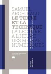 Le texte et la technique a l'heure des medias numeriques - Couverture - Format classique