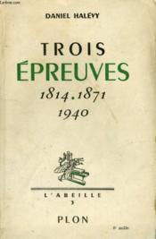 Trois Epreuves, 1814 - 1871 - 1940 - Couverture - Format classique