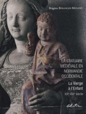 La statuaire médiévale en Normandie occidentale - Couverture - Format classique