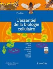 L'essentiel de la biologie cellulaire (3e édition) - Couverture - Format classique