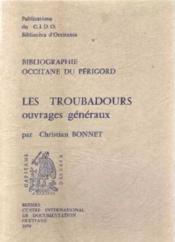Bibliographie occitane du Périgord,: les troubadours ouvrages generaux - Couverture - Format classique