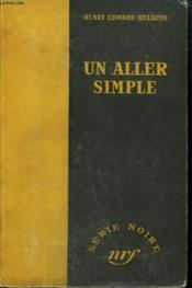 Un Aller Simple. ( The Chair For Martin Rome). Collection : Serie Noire Sans Jaquette N° 65 - Couverture - Format classique