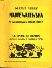 Marie Walewska. 32 Bois Originaux De Gerard Cochet. Le Livre De Demain N° 87. - Couverture - Format classique