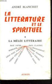 La Litterature Et Le Spirituel. 1. La Melee Litteraire. - Couverture - Format classique