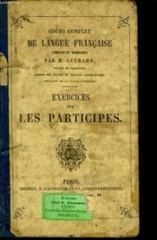 Cours Complet De Langue Francaise. Exercice Sur Les Participes. - Couverture - Format classique