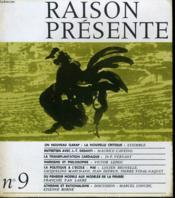 RAISON PRESENTE n°9 : Un nouveau Garap - Entretien avec J-T. DESANTI - La transplantation cardiaque - Marxisme et philosophie - La politique à l'école - Mai - Du penseur modèles de la pensée - Athéisme et rationalisme - Couverture - Format classique