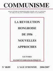 Revue Communisme T.88/89 ; La Révolution Hongroise De 1956, Nouvelles Approches ; Lectures, Eléments Bibliographiques (2006/2007) - Couverture - Format classique