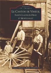 Le canton de Vineuil ; Saint-Claude-de-Diray et Montlivault - Couverture - Format classique