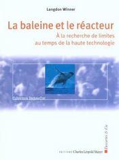 La Baleine Et Le Reacteur ; A La Recherche De Limites Au Temps Da La Haute Technologie - Intérieur - Format classique