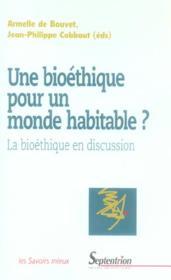 Une bioethique pour un monde habitable ? la bioethique en discussion - Couverture - Format classique