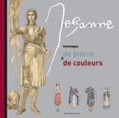 Jehanne ; hommages de pierre et de couleurs - Couverture - Format classique