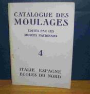 Catalogue Des Moulages Edites Par Les Musees Nationaux - Italie, Espagne, Pays Du Nord, Orient, Amerique, Madagascar - Couverture - Format classique