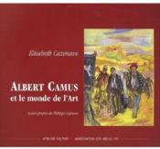 Albert camus et le monde de l art - Couverture - Format classique