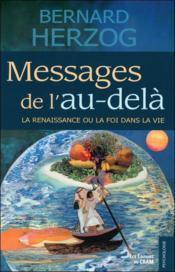 Messages de l'au-delà ; la renaissance ou la foi dans la vie - Couverture - Format classique