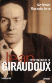 Les vies multiples de Jean Giraudoux ; chroniques d'une oeuvre - Couverture - Format classique