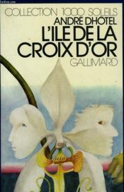 L'Ile De La Croix D'Or. Collection : 1 000 Soleils. - Couverture - Format classique