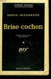 Brise-Cochon. ( Hush-A-Bye Murder ). Collection : Serie Noire N° 422 - Couverture - Format classique