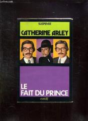 Le Fait Du Prince. - Couverture - Format classique