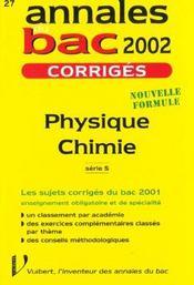 Bac Physique Chimie ; Serie S ; Sujets Et Corriges ; Edition 2002 - Intérieur - Format classique