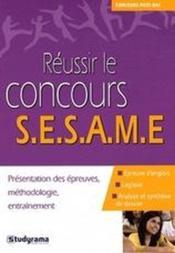 Réussir le concours S.E.S.A.M.E. ; présentation des épreuves, méthodologie, entraînement - Couverture - Format classique