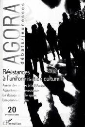 Revue Agora Debats Jeunesses T.20 ; Résistances A L'Uniformisation Culturelle - Couverture - Format classique