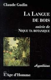 La langue de bois ; nique ta botanique - Couverture - Format classique