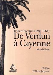 De verdun à cayenne. robert porchet (1891-1964) - Intérieur - Format classique