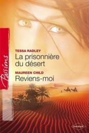 La prisionnière du désert ; reviens-moi - Couverture - Format classique