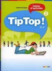 TIP TOP ; niveau 2 ; cahier - Couverture - Format classique