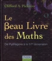 Le beau livre des maths ; de Pythagore à la 57e dimension - Couverture - Format classique