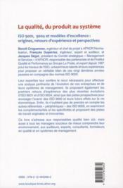 La qualité, du produit au système ; ISO 9001, 9004 et modèles d'excellence : origines, retours d'expérience et perspectives - 4ème de couverture - Format classique