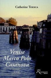 Venise, Marco Polo, Casanova - Couverture - Format classique