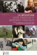 La médiation ; entre tradition et modernité familiales - Couverture - Format classique