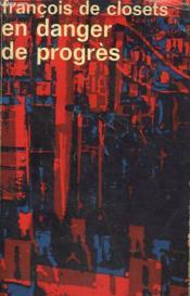 En Danger De Progres. Collection : Idees N° 278 - Couverture - Format classique