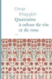 Quatrains à odeur de vin et de rose - Couverture - Format classique