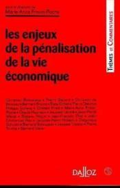 Les enjeux de la penalisation de la vie economique - 1ere ed. - Couverture - Format classique